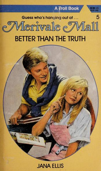 Cover of: Better than the truth   Jana Ellis