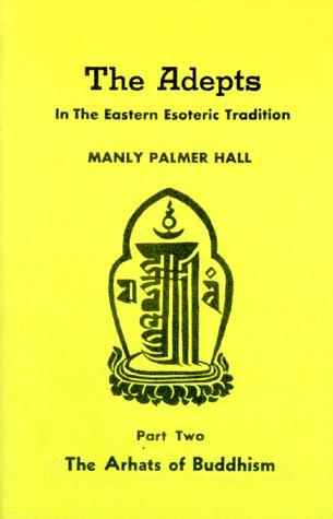 Download The Adepts in the Eastern Esoteric Tradition