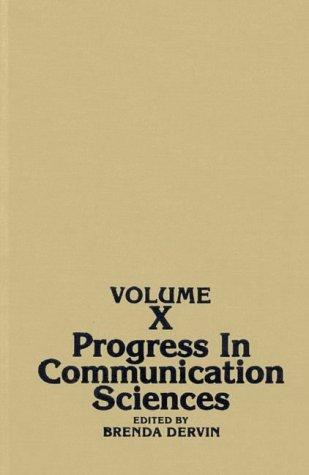 Progress in Communication Sciences, Volume 10 by Brenda Dervin