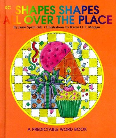 Shapes, Shapes, All over the Place (Predictable Word Books)
