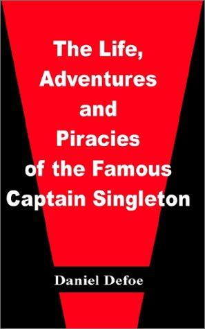 Download The Life, Adventures, and Piracies of the Famous Captain Singleton