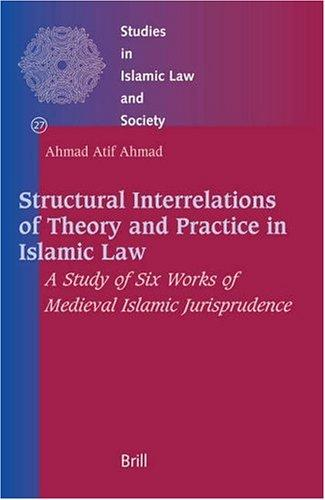 Download Structural Interrelations of Theory And Practice in Islamic Law