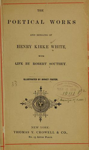 The poetical works and remains of Henry Kirke White