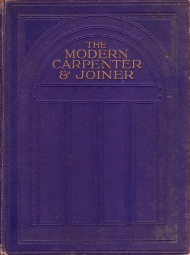 The modern carpenter and joiner