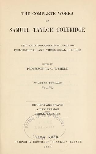 The complete works of Samuel Taylor Coleridge.
