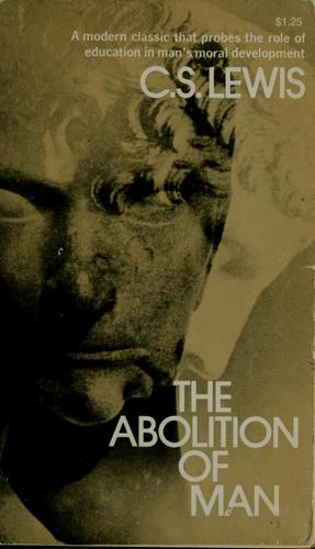 Download The abolition of man, or, Reflections on education with special reference to the teaching of English in the upper forms of schools
