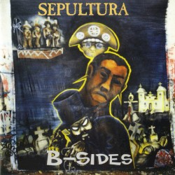 B-Sides by Sepultura