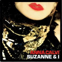 Suzanne and I by Anna Calvi