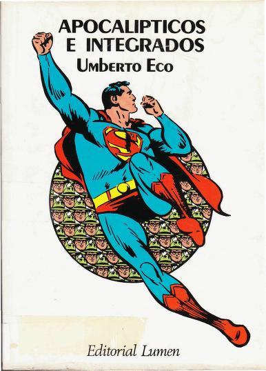 Apocalipticos e integrados by Umberto Eco
