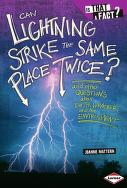 Cover of: Can lightning strike the same place twice?: and other questions about Earth, weather, and the environment