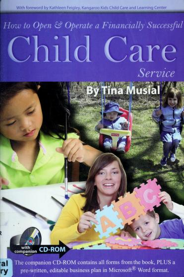 How to open & operate a financially successful child care service by Tina Musial