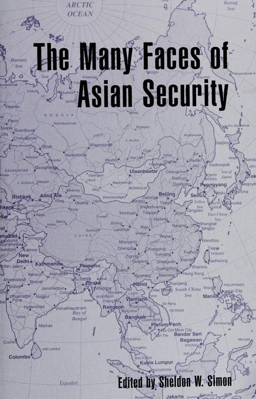 The many faces of Asian security by edited by Sheldon W. Simon.