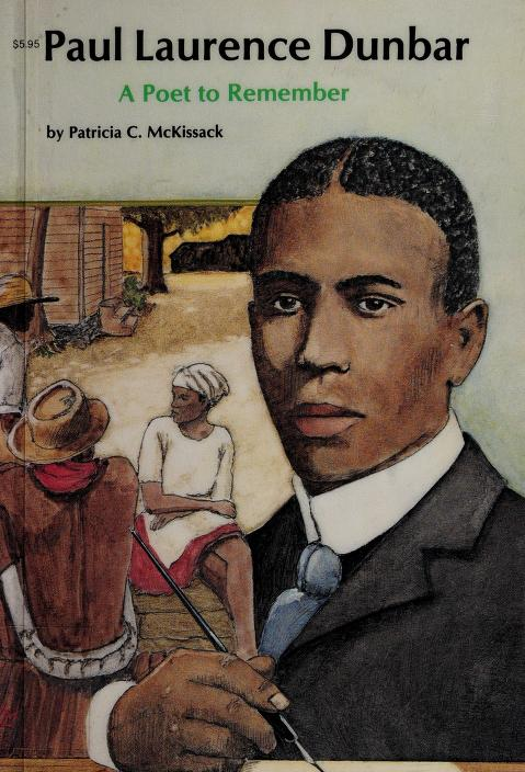 Paul Laurence Dunbar, a poet to remember by Pat McKissack