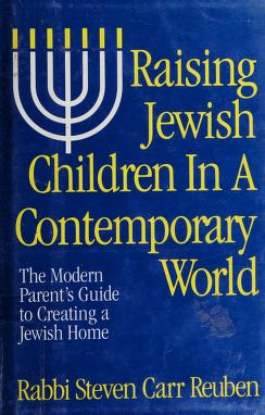 Cover of: Raising Jewish children in a contemporary world   Steven Carr Reuben
