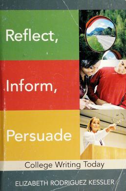 Cover of: Reflect, inform, persuade | Elizabeth Rodriguez Kessler