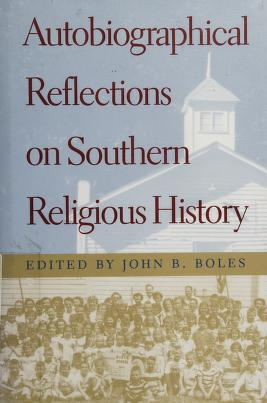 Cover of: Autobiographical reflections on southern religious history | edited by John B. Boles.