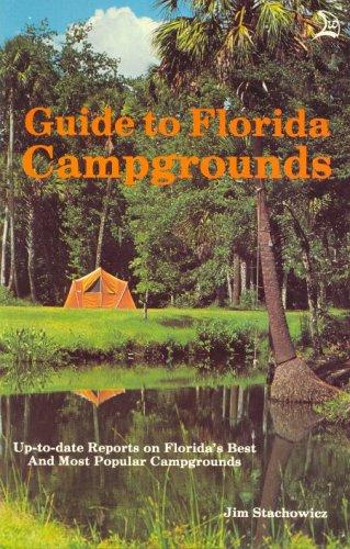 Guide to Florida Campgrounds by Jim Stachowicz