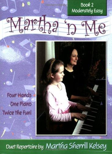 Martha 'n Me Duet Book Level 2 Moderately Easy by Martha Sherrill Kelsey