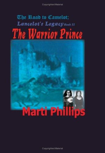 The Road To Camelot by Marti Phillips