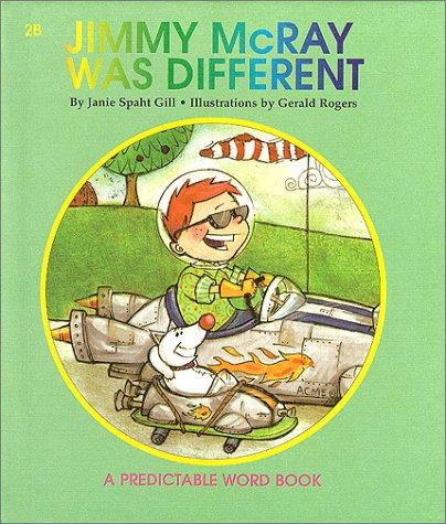 Jimmy McRay Was Different (A Predictable Word Book) by Janie Spaht Gill