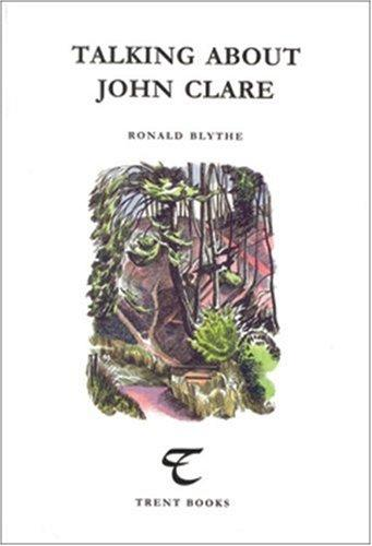 Talking About John Clare (Trent Essays) by Ronald Blythe