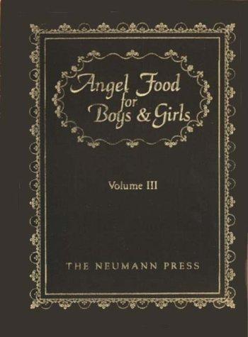 Angel Food For Boys & Girls, Volume 3 (Angel Food For Boys & Girls) by Father Gerald T. Brennan
