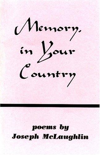 Memory, in Your Country by Joseph McLaughlin
