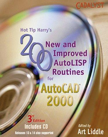 Hot Tip Harry's 200 New and Improved AutoLISP Routines For AutoCAD 2000 by Art Liddle