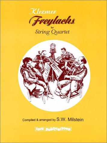 Klezmer Freylachs for String Quartet by S.W. Milstein