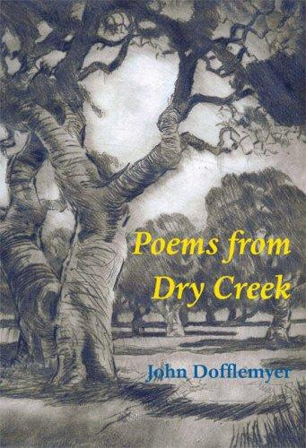 Poems from Dry Creek by John Dofflemyer