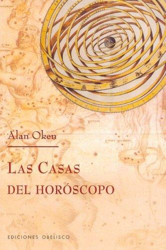 Las Casas Del Horoscopo/houses of the Horoscope by Alan Oken