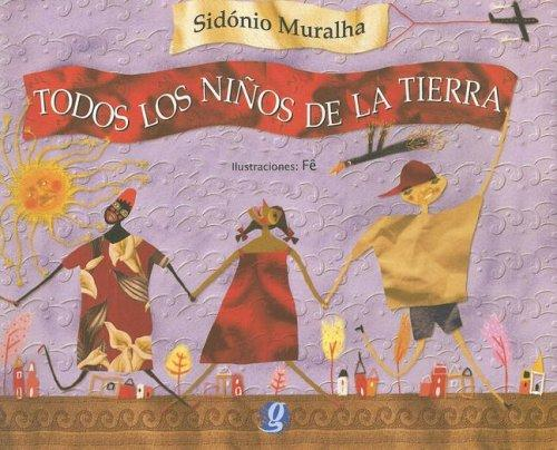 Todos Los Ninos De La Tierra/ All the Children of the Earth by Sidonio Muralha