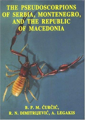 Pseudoscorpions of Serbia, Montenegro, & the Republic of Macedonia (Monographs) by B. P. M. Curcic