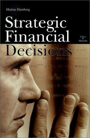 Strategic Financial Decisions by Matthias Hamberg