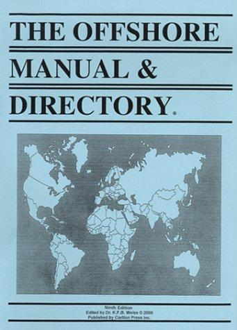 The Offshore Manual & Directory by K.F.B. Weiss