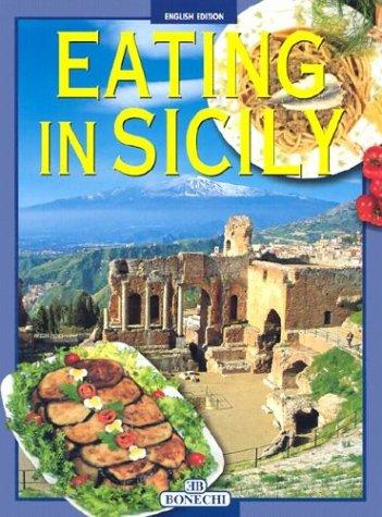 Eating in Sicily (Bonechi) by Alberto Andreini