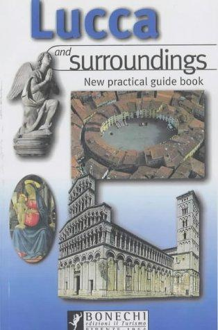 Lucca and Surroundings (Bonechi Travel Guides) by Giuliano Chelazzi