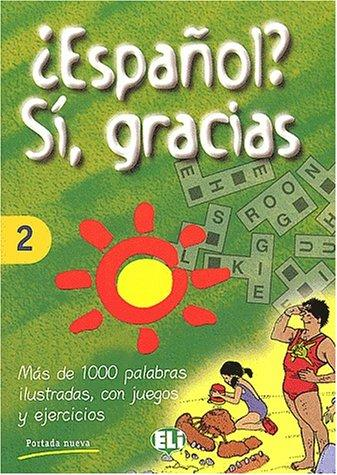 Español? Si, Gracias (Vocabulary Fun and Games Book 2) by European Language Institute