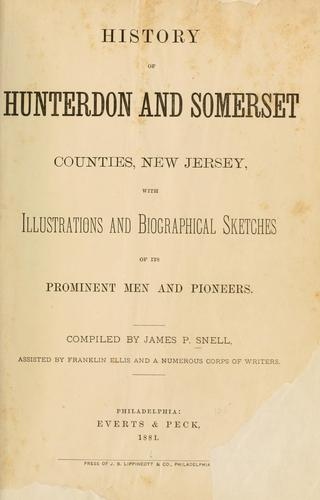 History of Hunterdon and Somerset counties, New Jersey by James P. Snell
