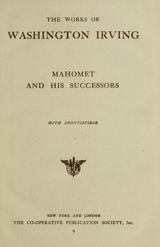 Mahomet and his successors. by Washington Irving
