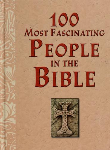 100 most fascinating people in the Bible by Marie D. Jones