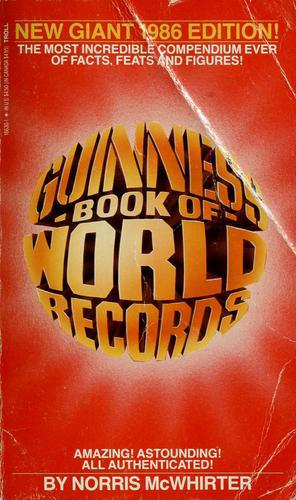 1986 Guinness book of world records by editors and compilers Norris McWhirter (Ross McWhirter 1955-1975).
