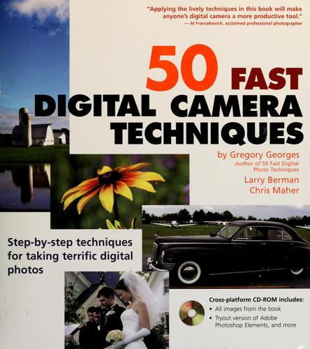 50 fast digital camera techniques by Gregory Georges