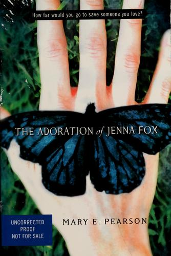 The adoration of Jenna Fox by Pearson, Mary